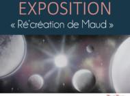 Expo «Ré'création de Maud»
